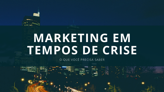 Marketing em tempos de crise