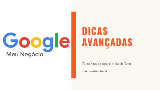 Dicas avançadas Google Meu Negócio
